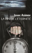 Couverture du livre « La fin de l'éternité » de Isaac Asimov aux éditions Gallimard