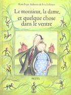 Couverture du livre « Le monsieur, la dame et quelque chose dans le ventre » de Eva Eriksson et Kim Fupz Aakeson aux éditions Ecole Des Loisirs