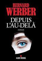 Couverture du livre « Depuis l'au-delà » de Bernard Werber aux éditions Albin Michel