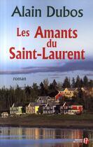 Couverture du livre « Les amants du Saint-Laurent » de Alain Dubos aux éditions Presses De La Cite