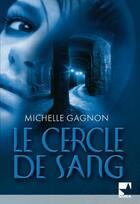 Couverture du livre « Le cercle de sang » de Michelle Gagnon aux éditions Harlequin