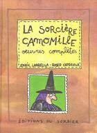Couverture du livre « Sorciere Camomille. Oeuvres Completes (La) » de Capdevila/Larreula aux éditions Le Sorbier