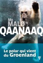 Couverture du livre « Qaanaaq » de Mo Malo aux éditions La Martiniere