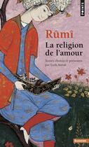 Couverture du livre « Rûmi, la religion de l'amour » de Leili Anvar aux éditions Points