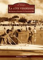 Couverture du livre « La côte vendéenne de château d'Olonne à la Faute sur Mer » de Maurice Bedon aux éditions Editions Sutton