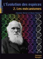 Couverture du livre « L'évolution des espèces t.2 ; les mécanismes » de Maxime Herve et Denis Poinsot aux éditions Apogee