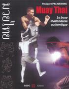 Couverture du livre « Muay thai » de Pitsaporn Prayukvong aux éditions Budo