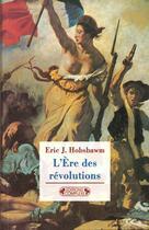 Couverture du livre « Ere des révolutions » de Eric John Hobsbawm aux éditions Complexe