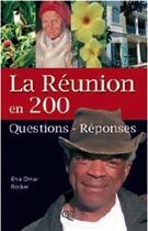 Couverture du livre « La Réunion en 200 questions-réponses » de Enis Rockel et Omar Rockel aux éditions Orphie