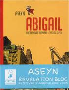 Couverture du livre « Abigail t.1 ; une aventure d'Edward le héros super » de Aseyn aux éditions Vraoum