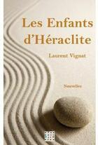 Couverture du livre « Les enfants d'Héraclite » de Laurent Vignat aux éditions D'un Noir Si Bleu