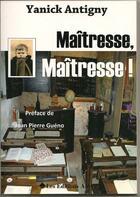 Couverture du livre « Maîtresse, maîtresse » de Yanick Antigny aux éditions Antya