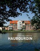 Couverture du livre « Haubourdin, au fil du temps, au fil de l'eau » de Anne-Claire Meffre et David Bordes aux éditions Editions Du Palais