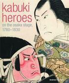 Couverture du livre « Kabuki heroes » de C Andrew-Gerstle aux éditions British Museum