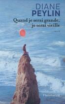 Couverture du livre « Quand je serai grande, je serai vieille » de Diane Peylin aux éditions Flammarion