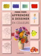 Couverture du livre « Apprendre A Dessiner En Couleurs » de Pierre Porte aux éditions Nathan