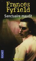 Couverture du livre « Sanctuaire maudit » de Frances Fyfield aux éditions Pocket