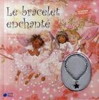 Couverture du livre « Le bracelet enchanté » de Beverlie Manson et Jake Jackson aux éditions Cerise Bleue