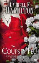 Couverture du livre « Anita Blake T.19 ; coups de feu » de Laurell K. Hamilton aux éditions Milady