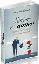 Couverture du livre « Savoir (s')aimer ; l'amour de soi commence par l'amour des autres » de Jacob Azeroual aux éditions Tredaniel