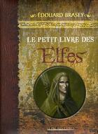 Couverture du livre « Le petit livre des elfes » de Edouard Brasey aux éditions Pre Aux Clercs