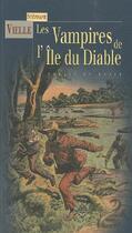 Couverture du livre « Les vampires de l'île du Diable ; un forçat en Enfer » de Stephane Vielle aux éditions Terre De Brume