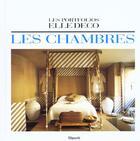 Couverture du livre « Les Portfolios Elle Deco ; Les Chambres » de Jean Demachy aux éditions Filipacchi