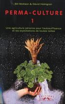 Couverture du livre « Permaculture T.1 » de Mollison & Holmgren aux éditions Charles Corlet