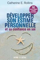 Couverture du livre « Développer son estime personnelle et sa confiance en soi » de Catherine E. Rollins aux éditions Un Monde Different