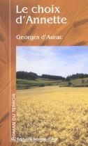 Couverture du livre « Le Choix D'Annette » de Georges D' Aurac aux éditions Jeanne D'arc