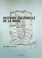 Couverture du livre « Histoire culturelle de la mode » de Carlo Marco Belfanti aux éditions Institut Francais De La Mode