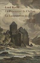 Couverture du livre « Le prisonnier de chillon ; la lamentation du tasse » de George Gordon Byron Byron aux éditions Fougerouse