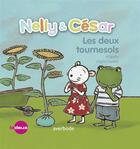Couverture du livre « Nelly & César ; les deux tournesols » de Ingrid Godon et Isabelle Neyret aux éditions Averbode
