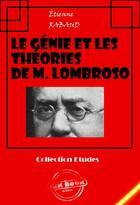 Couverture du livre « Le génie et les théories de M. Lombroso » de Etienne Rabaud aux éditions Ink Book