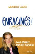 Couverture du livre « Enracinés ! nous sommes tous des héritiers » de Gabrielle Cluzel aux éditions Artege