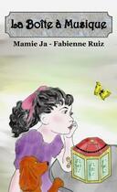 Couverture du livre « La boite à musique » de Mamie Ja et Fabienne Ruiz aux éditions Verte Plume