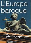 Couverture du livre « Documentation Photographique N.8030 ; L'Europe Baroque » de Jean-Pierre Wytteman aux éditions Documentation Francaise