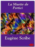 Couverture du livre « La muette de Portici » de Eugene Scribe aux éditions Ebookslib
