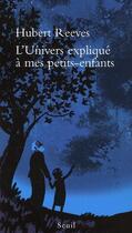 Couverture du livre « L'univers expliqué à mes petits-enfants » de Hubert Reeves aux éditions Seuil