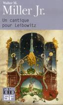 Couverture du livre « Un cantique pour Leibowitz » de Walter Michael Miller aux éditions Gallimard
