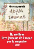 Couverture du livre « Adam & Thomas » de Aharon Appelfeld et Philippe Dumas aux éditions Ecole Des Loisirs