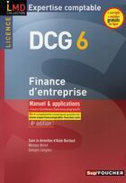 Couverture du livre « DCG 6 ; finance d'entreprise ; manuel et applications (édition 2010/2011) » de Georges Langlois et Michele Mollet aux éditions Foucher