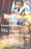 Couverture du livre « Ma place au paradis » de Laurent Bettoni aux éditions Robert Laffont