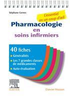 Couverture du livre « Pharmacologie en soins infirmiers ; l'essentiel en un coup d'oeil » de Stephane Cornec aux éditions Elsevier-masson