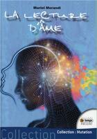 Couverture du livre « La lecture d'âme » de Muriel Morandi aux éditions Temps Present