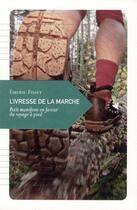 Couverture du livre « L'ivresse de la marche, petit manifeste en faveur du voyage à pied » de Emeric Fisset aux éditions Transboreal