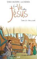 Couverture du livre « La vie de Jésus T.16 ; vers un exil » de Maria Valtorta et Luc Borza aux éditions Maria Valtorta
