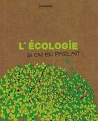 Couverture du livre « L'écologie, si on en parlait ! » de Collectif aux éditions Chronique