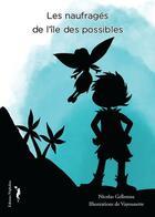 Couverture du livre « Les naufragés de l'île des possibles » de Vayounette et Nicolas Gellereau aux éditions Nephelees