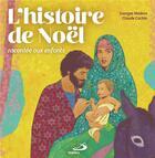 Couverture du livre « L'histoire de Noël racontée aux enfants » de Georges Madore et Claude Cachin aux éditions Mediaspaul